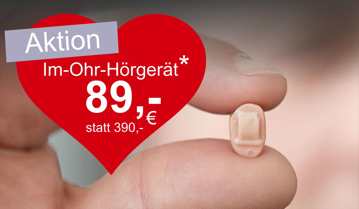 """Unsere Aktionen 2021 - Aktion: """"Im-Ohr-Hörgerät für nur 89,- EUR"""" 1"""